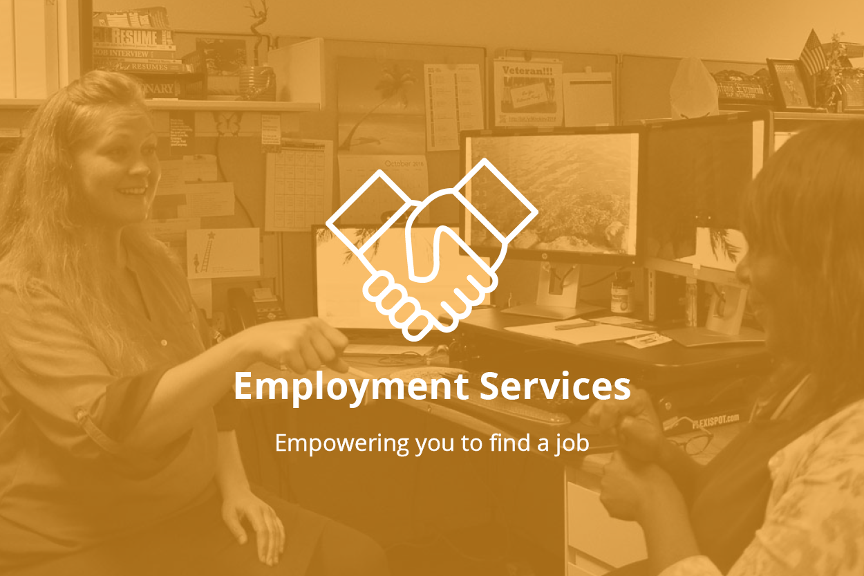Background photo of two women sitting at a desk, facing each other and signing. Forefront, a logo of two hands shaking. Text: Employment Services. Empowering you to find a job.