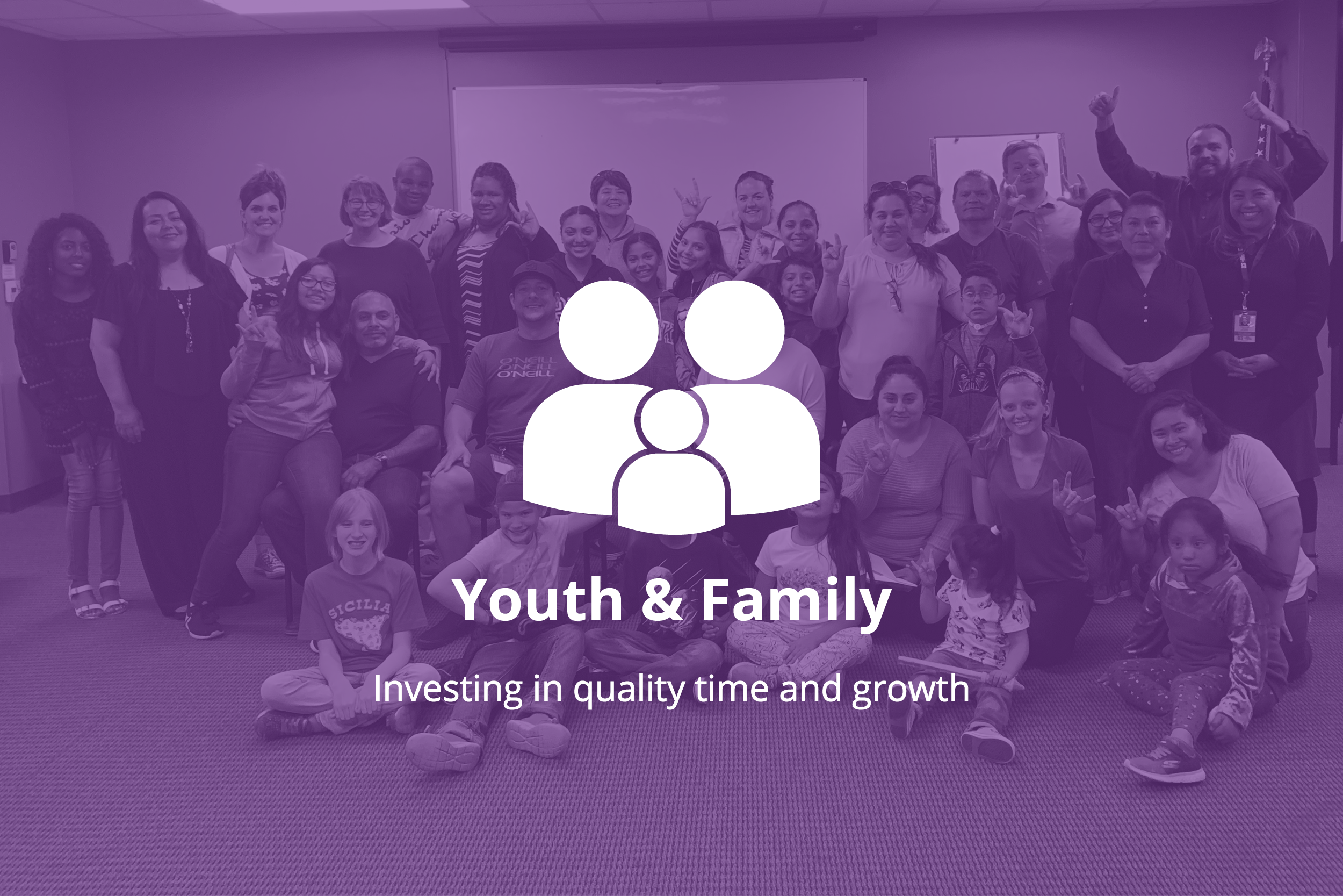 Background photo of a group of people, looking at the camera and smiling. Forefront: logo of two adult figures and one child figure. Text: Youth & Family, investing in quality time and growth.