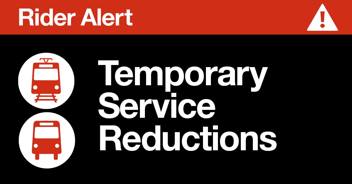 Rider Alert; Temporary Service Reductions