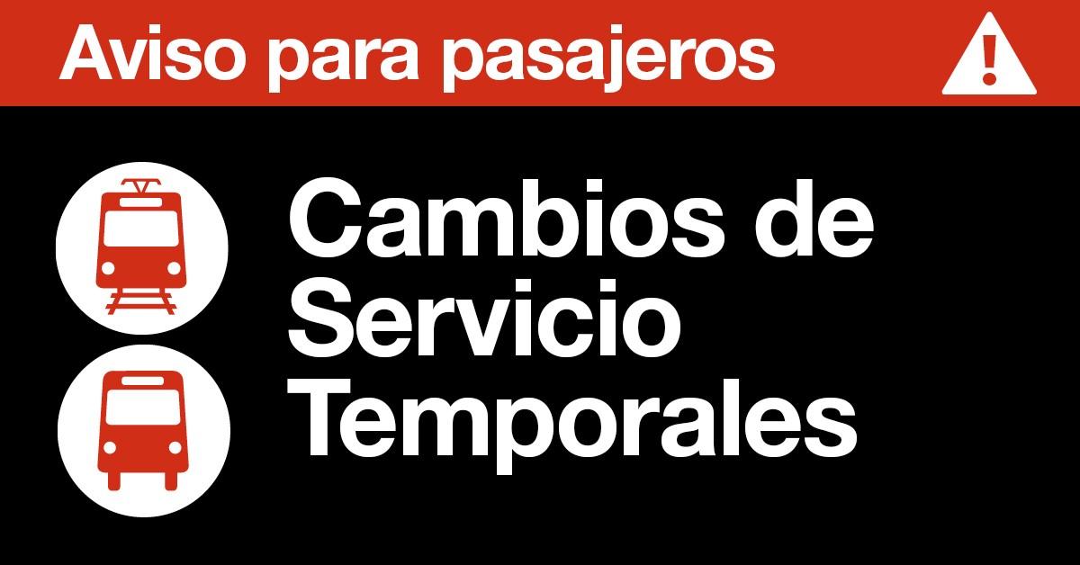 Aviso para pasajeros; Cambios de Servicio Temporales
