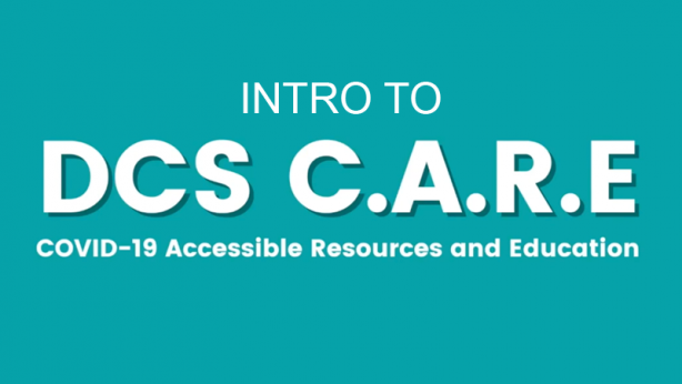 Intro to DCS C.A.R.E. COVID-19 Accessible, Resources and Education